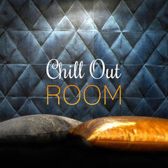 Chill Out Room – Slow Emotion, Take It Easy & Calm Down, Best Chill Out Sounds
