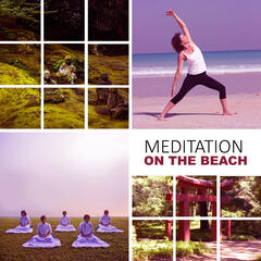 Meditation on the Beach – New Age Music for Meditation, Pilates, Yoga Relaxation Music, Ocean Waves, Sun Salutation, Sounds of Nature,  Mindfulness Meditation