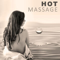 Hot Massage – Sensual Massage, Pure Relax, Nature Spa Music to Reduce Stress, Calming Sounds to Erotic Massage, Relaxing Music, Beautiful Moments
