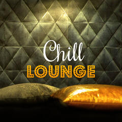 Chill Lounge – Chill Out Music, Deep Bounce, Sunset, Relax, Deep Vibes, Summer Dreams