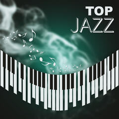 Top Jazz – Jazz Music, Pure Relaxation, Lounge, Smooth Music, Jazz Ambient