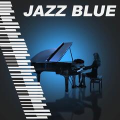 Jazz Blue - Night Jazz Music, Easy Listening, Soft & Calm Piano Jazz, Piano Bar, Lounge Jazz, Smooth Background Jazz