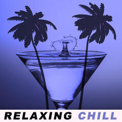 Relaxing Chill – Total Relax with Chill Out Music, Summer Chill