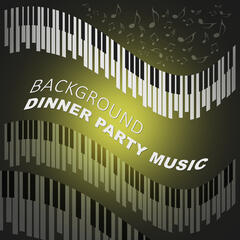 Background Dinner Party Music – Party With Jazz Music, Easy Listening, Relaxing Sounds for Family Dinner