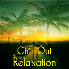 Chill Out Relaxation – Relaxing Chill, Chill Out in the Morning & in the Evening