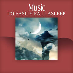 Music to Easily Fall Asleep – Most Relaxing Sounds of Nature for Relaxing, Fabulous Sleep Music to Help You Relax All Night, Have a Nice Dream