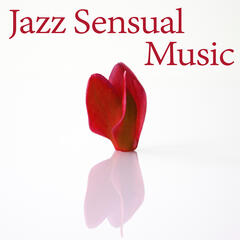 Jazz Sensual Music – Easy Listening, Soft Music for Lovers, Mellow Jazz After Dark