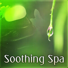 Soothing Spa – Calm Spa, Soothing Spa, Relaxation During Beauty Day