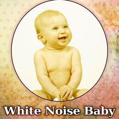 White Noise Baby - Baby Sleep Music, White Noise Baby, Rain Music for Calming Sleep Baby, Sweet Dreams, Relax for Mother & Baby, Music for Newborns