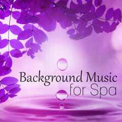 Background Music for Spa - Calmness, Peaceful Music, Spa Relaxation, Soft Music, New Age Spa & Wellness