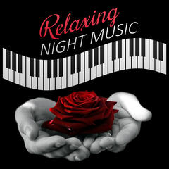 Relaxing Night Music – Easy Listening, Relax Yourself, Soft Piano Jazz, Chill Jazz