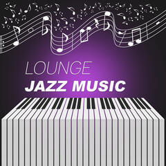 Lounge Jazz Music – Piano Jazz Music, Moody Jazz, Mellow Piano, Soft Chill Jazz