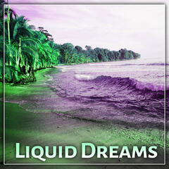 Liquid Dreams – Chill Out Dreams, Pure Relaxation