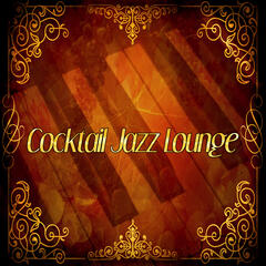 Cocktail Jazz Lounge – Chill Jazz, Piano Sounds, Easy Listening, Family Dinner, Soothing Jazz
