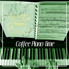 Coffee Piano Time – Jazz Piano, Restaurant Piano, Coffee Break, Time for You