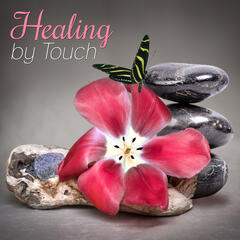 Healing by Touch – Music for Massage, Calm New Age Sounds