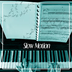 Slow Motion - Calming Piano Sounds, Jazz Music, Easy Listening, Soft Piano, Music for Good Day
