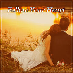 Follow Your Heart – Romantic Candle Light Dinner, First Date, Hot Kiss, Jazz Piano Bar, Sensual Lounge