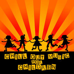 Chill Out Music for Children – Best Chill Out Music for Kids