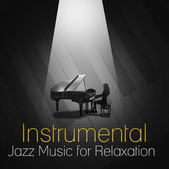 Instrumental Jazz Music for Relaxation – Easy Listening, Smooth Piano Bar, Soft Music to Rest
