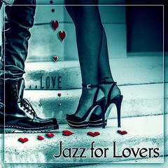 Jazz for Lovers – Jazz Desires, Deep Vibes, Jazz Backround Music for Making Love