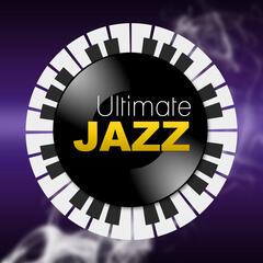 Ultimate Jazz – Bossa Lounge Classics, Smooth Jazz Hits, Sentimental Piano Music