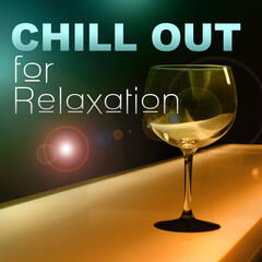 Chill Out for Relaxation – Chill Out Music for Reduce Stress & Total Relax