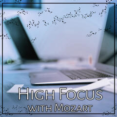 High Focus with Mozart: Get Smarter with Classical Music, Effective Study Skills, Brain Training