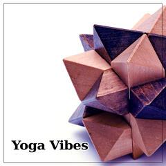 Yoga Vibes – Deep Meditation, Nature Sounds, Soft Music, New Age, Calm Spirit