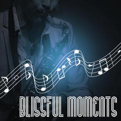 Blissful Moments – Holiday Lounge Music, Soft Chillout, Dinner Party, Mambo Italiano, Smooth Jazz, Sexy Music