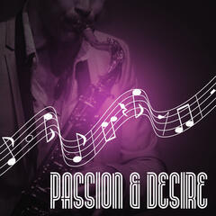 Passion & Desire – Jazz Ambient Music, Intimate Moments, Shades of Love, Emotional Piano Music for Lovers