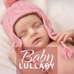 Baby Lullaby – New Age Soothing Sounds, Calm Sleep All Night, Baby Dreams, Quiet Night