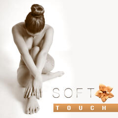 Soft Touch – Massage Music, Spa & Wellness, Beautiful Time, Relax in Spa, Chill Day