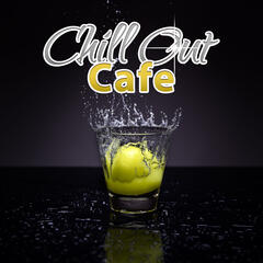 Chill Out Cafe – Relaxing Chill for Restaurant, Ambient Chillout, Soft Sounds, Beautiful Moments