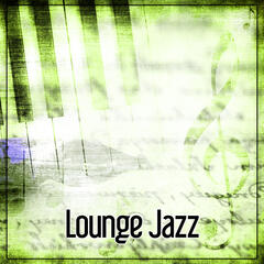 Lounge Jazz - Classic Jazz Music, Friday Night Smooth Jazz, Touch of Love Jazz