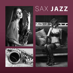 Sax Jazz - Shades of Pure Romance, Full Moon, Jazz at Night, Sweet Music for Liquid Love