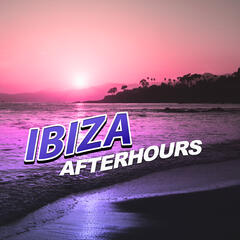 Ibiza Afterhours - Ambient Lounge, Chill Out Music, Lounge Summer, Beach Party, Relax Yourself