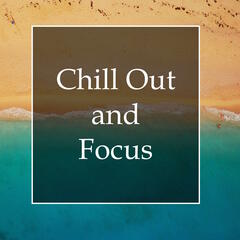 Chill Out and Focus - Must-Listen Ocean Mix for Stress Relief, Study Success, Relaxation, Meditation and Deep Sleep