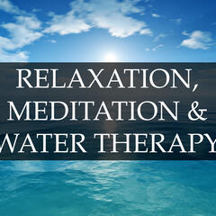 Relaxation, Meditation & Water Therapy Collection - Soothing Rain and Ocean Sounds to Help You Meditate & Overcome Anxiety and Stress, and to Improve Your Mental Health and Well-Being