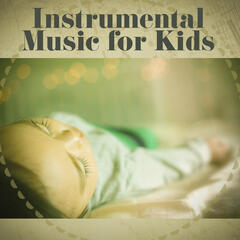 Instrumental Music for Kids – Classical Songs for Baby, Mozart for Little Child, Music to Listening, Sleeping, Effect Lullabies