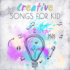 Creative Songs for Kid – Classical Music for Listening, Melodies for Relaxation, Brilliant, Little Baby, Development Music