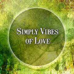 Simply Vibes of Love – Romantic and Sensual Sounds, Simply Vibes of Jazz Music for Lovers, Most Streaming Sounds