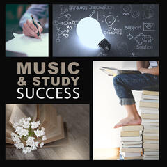 Music & Study Success – Classical Music for Study, Easy Exam, Effective Study, Music for Listening, Inspiring Music