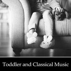 Toddler and Classical Music – Sounds for Listening and Relaxation, Classical Lullabies for Sleep, Bedtime, Gentle Songs to Bed, Music for Baby & Toddlers