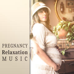 Pregnancy Relaxation Music – Calm Music for Future Mom, Sounds for Listening and Rest, Relaxing Songs for Pregnant Woman, Soothing Melodies for Future Baby