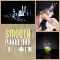 Smooth Piano Bar for Relaxation – Chilled Jazz, Relax Yourself, Piano Bar, Blue Moon