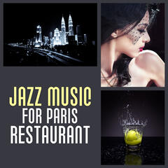 Jazz Music for Paris Restaurant – Smooth Piano Sounds, Background Jazz Music for Restaurant, Vintage Jazz, Cafe Time