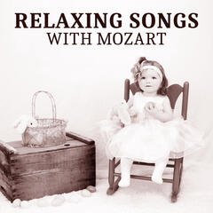 Relaxing Songs Mozart – Classical Music for Baby, Calm Melodies for Relaxation and Sleep, Bedtime, Mozart for Children, Effect Lullabies