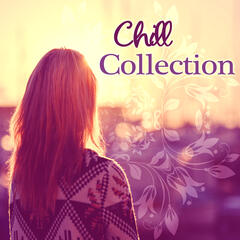 Chill Collection - Deep House Music, Chillout Session, Chill Out Music, Easy Listening