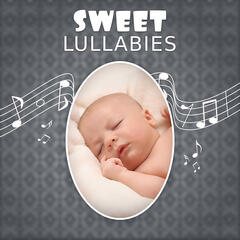 Sweet Lullabies – Classical Sounds for Baby, Gentle Music to Bed, Lullabies to Pillow, Qiuet Child, Peaceful Sleep